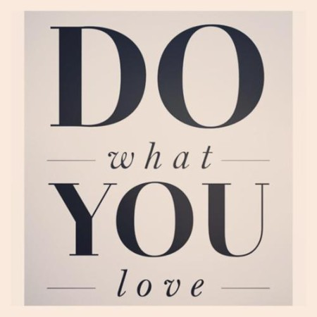 Preciously Me blog : Do what you love