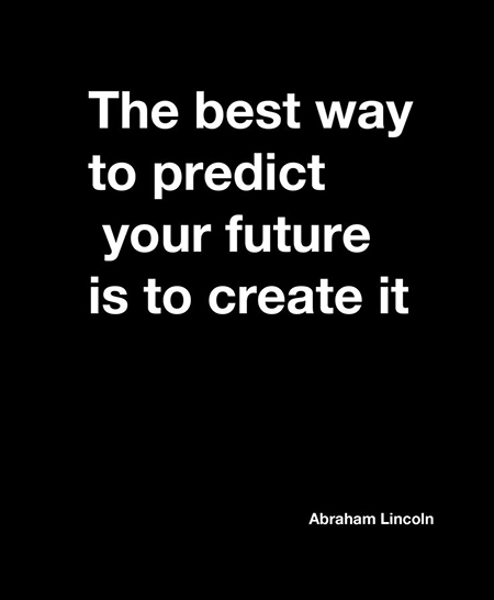 Preciously Me blog : The best way to predict your future is to create it