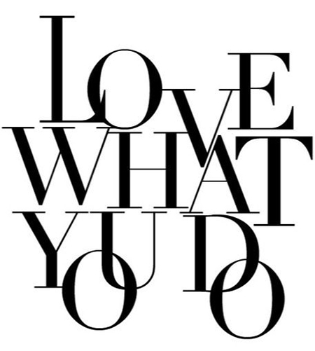 Preciously Me blog : Love What You Do